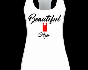 Beautiful I Am womens tank