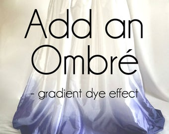ADD AN OMBRÉ / ombre wedding dress / wedding dress dip dye / custom gradient dye / any color / add on / ombre dye / wedding dress dye