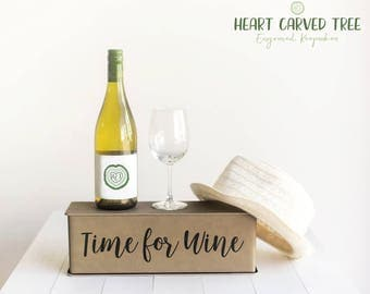 Time for Wine Box, Gift Idea, Wine Quote, Box for a Bottle of Wine, Pinot, Merlot, Chardonnay, Riesling, Gift for Boss, Best Friend Gift WB3