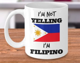 Funny Filipino Coffee Mug - I'm Not Yelling I'm Filipino - Filipino Pride - Filipino Mom or Dad Gift for Father's Day or Mother's Day
