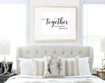 Printable Together Print Together is Our Favorite Place Sign Wall Print Home Decor Wall Art Quote Print Word Print Modern Art Bedroom Print