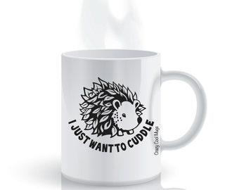 I Just Want To Cuddle Hedgehog Coffee Mug