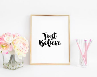 Inspirational Poster,Positive Quote,Just Believe,Graduation Gift,Motivational Quote,typography Print,Black And White,Dorm Room,Home Decor