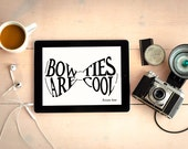 Bow Ties are Cool Wall Art | Printable Art | Doctor Who | Whovian | Matt Smith