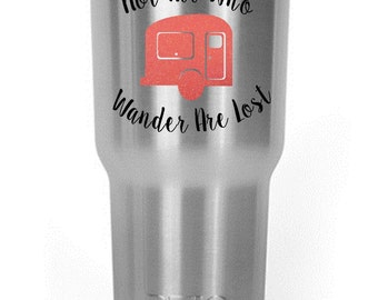 Not All Who Wander Are Lost Decal Yeti/RTIC/Corksicle/Ozark