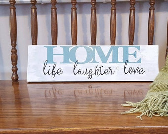 Home life laughter love, home sign