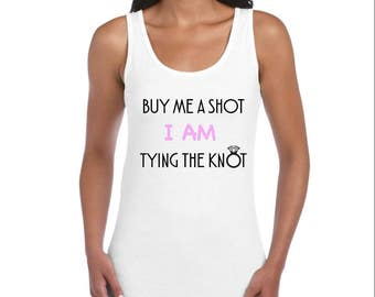 Buy me a Shot I am tying the Knot Womens Hen Bride to be Vest Top Tshirt
