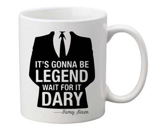 It's gonna be legendary,HIMYM mug,HIMYM cup, coffee mug,tv show cup,legendary,Barney Stinson,Barney stinson gift,funny tv show mug,funny