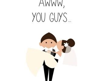 Funny Wedding Card - Awww You Guys - 5x7 Folded - INSTANT DOWNLOAD Digital File