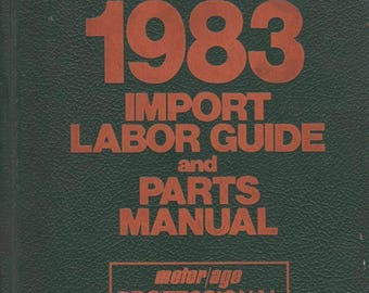 Chilton's 1983 IMPORT Labor Guide and Parts Manual Professional Mechanic's ED.