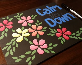 Calm the F___ Down Painting - Acrylic 8 x 10 Painting on Canvas
