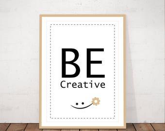 Be creative, printable art, black and white, typo art, poster, minimalist art, quote, typography, instant download, scandinavian art