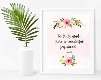 Bible Printable, Be Truly Glad, Bible Verse Print, Christian Art, Scripture Print, Instant Download, Home Decor, Wall Decor