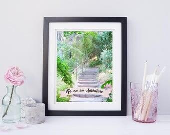 Go on an Adventure print, printable art, digital print, instant download print, inspirational quote art print, printable quote
