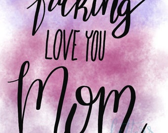 F*** love you mom - Mother's Day card
