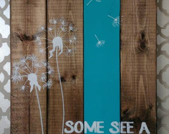 Distressed Rustic Pallet Inspired Sign Dandelion Some see a Weed Some See a Wish