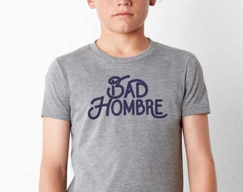 Bad Hombre: Youth Soft Blend T-Shirt