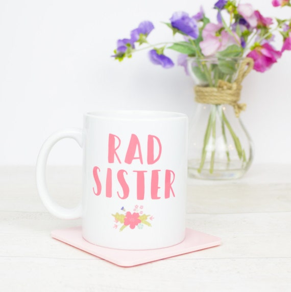 Rad Sister mug, lovely gift for any rad sis, lovely gift, the back can be personalised, best sister birthday gift