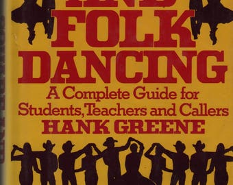 Square and Folk Dancing A Complete Guide for Students, Teachers and Callers First Edition – Hank Greene – 1984 – Vintage Book