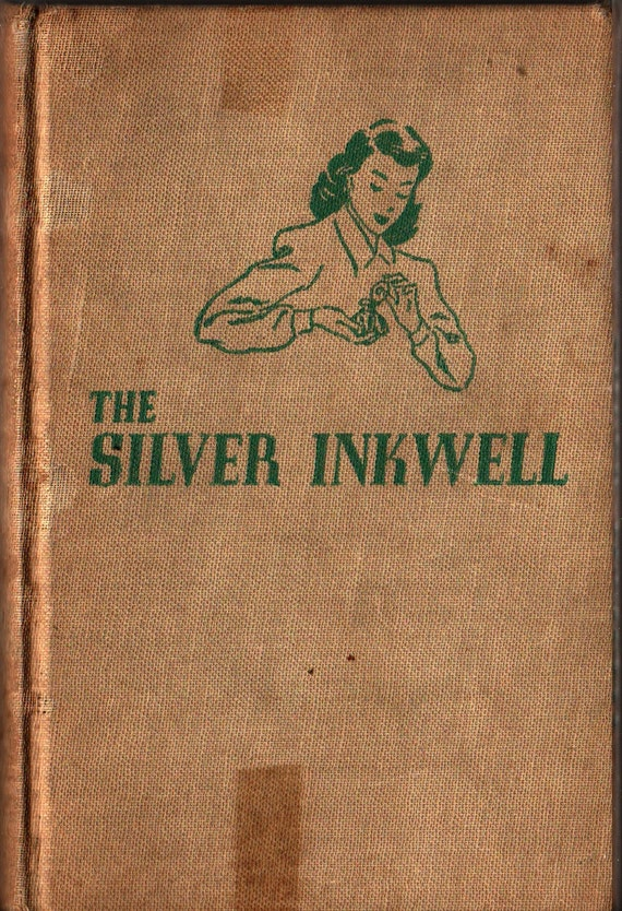 The Silver Inkwell - Phyllis A. Whitney - Hilda Frommholz - 1945 - Vintage Book