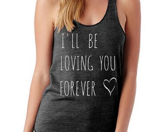 I'll be Loving you Forever Ladies Heathered Tank Top Shirt screenprint Alternative Apparel