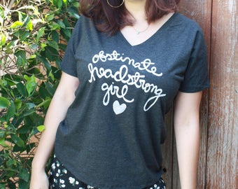 """Jane Austen Quote """"Obstinate, headstrong girl"""", Pride and Prejudice, Literary Gift, Women's Slouchy V-Tee. MADE TO ORDER"""