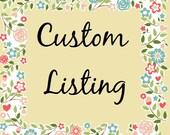 Custom Listing for Sarah Doty
