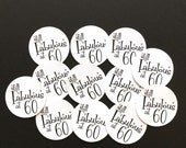 60th Birthday Stickers - Still Fabulous at 60 - Round 1 1/2 Inch Handmade Stickers, White or Your Choice of Colors - Set of 12