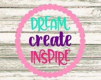 Dream Create Inspire SVG