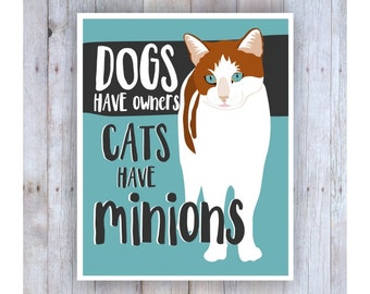 Cat Art, Cat Print, Cat Wall Decor, Cat Decor, Orange Cat, Funny Cat Gifts, Cat Lover Gift, Dogs Have Owners Cats Have Minions , Cat Poster