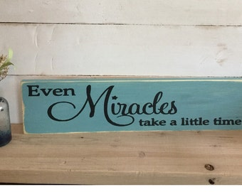 Even Miracles take a little time -Hand Painted Sign - Cinderella -Baby Gift - Newborn Present - Nursery Decor - Adoption Gift - Disney Quote