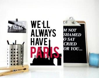 Paris Art Print, We'll Always Have Paris Poster, Travel Poster, Paris Art, Paris Skyline, Typography Art, Anniversary Gift, Wedding Gift