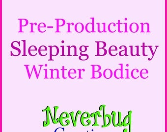 Sleeping Beauty Winter Bodice (Pre-Production)