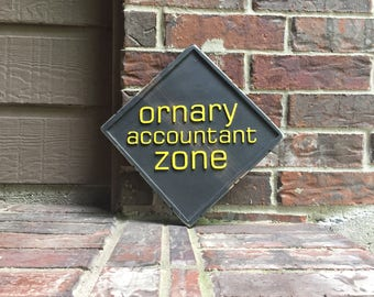 Ornary accountant zone Sign - Carved, Hand Painted, Reclaimed Wood