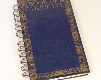 1923 BOOK OF ETIQUETTE Handmade Journal Vintage Upcycled Book Good Manners