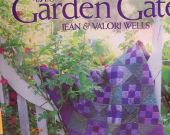 "Quilt Book ""Through the Garden Gate"" Soft Cover 144 Pgs. by Jean & Valori Wells"