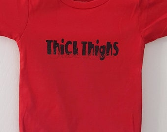 Thick Thighs Save Lives Baby/Toddler/Child Shirt - customizatable colors!