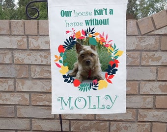 "Personalized Dog Yard Flag, ""Our house isn't a home without NAME"""