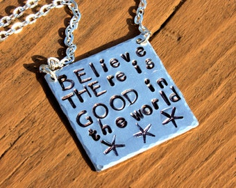 Inspiration Necklace, Believe There is Good in the World, Be the Good in the World Hand Stamped Aluminum Pendant, Inspirational Jewelry