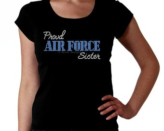 Proud Air Force Sister RHINESTONE t-shirt tank top sweatshirt -  S M L XL 2XL - Bling usaf Military Hermana