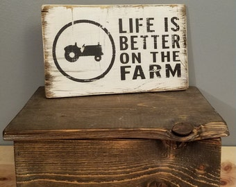 Life is Better on the Farm , Tractor - hand painted, distressed, wooden sign.