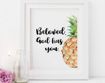Beloved God Has You/ Illustrated Faith/ Pineapple Watercolor Print/ Bible Journaling Art/ Scripture for Her/ Boss Lady/ Easter Art/ Digital