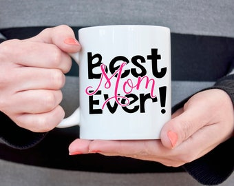 Best Mom Ever Coffee Mug Gift for Mother's Day Wife Gift Idea for Mom Coffee Mug for Mother Gift for Her Funny Coffee Cup for Wife Gift