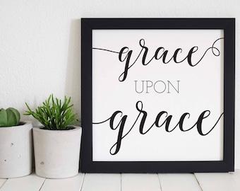 Grace Upon Grace Printable