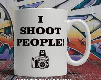 I Shoot People Photography mug personalized mug photographer mug photography gift mug Mug Photographer birthday E1357