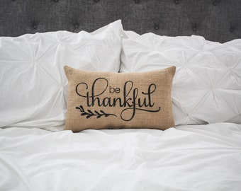 Be Thankful pillow, home pillow, home decor, burlap pillow, fabric pillow, 14x9 accent pillow, farmhouse pillow