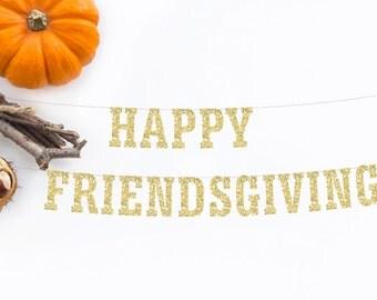 Happy Friendsgiving Banner, Thanksgiving Banner, Friendsgiving Banner, Party Decor, Turkey Day Banner, Give Thanks, Gobble Till You Wobble