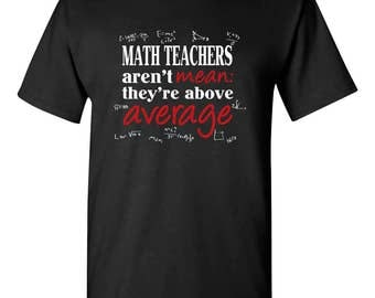 Math Teachers Aren't Mean: They're Above Average Funny Mens T-shirt Black