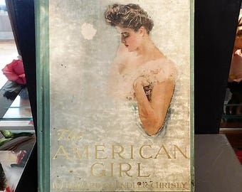 The American Girl by Howard Chandler Christy 1906 First Edition Book Antique Victorian Full Page Prints Art Nouveau Artist Hardback Book