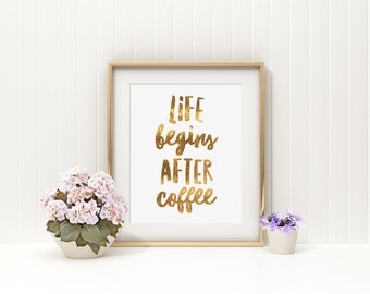 Gold Coffee Print, Life Begins After Coffee, Coffee Bar Print, Modern Coffee Print, Gold Office Art, Coffee Typography, Coffee Lover Print